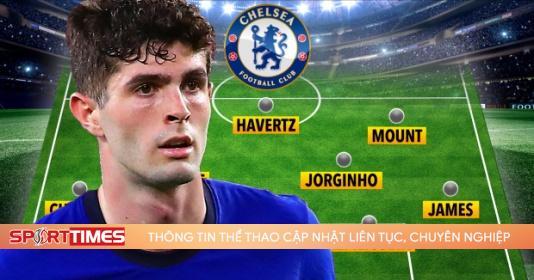 Đội hình Chelsea đấu Man City: Mũi đinh ba Z.H.M xuất kích?