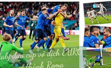 Hạ tuyển Anh ở Wembley, Italy đưa cúp vô địch EURO về thành Roma