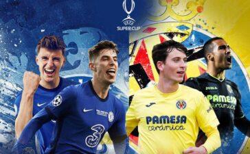 Nhận định Siêu cúp châu Âu: Chelsea bắt nạt Villarreal